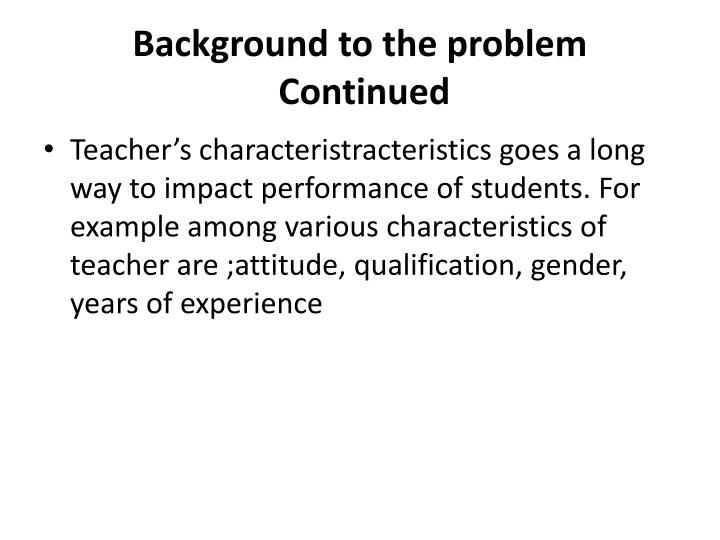 Background to the problem continued