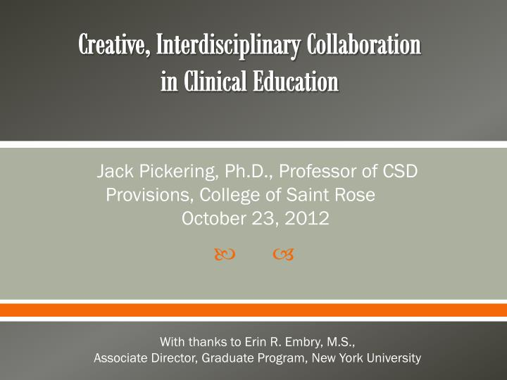 creative interdisciplinary collaboration in clinical education n.