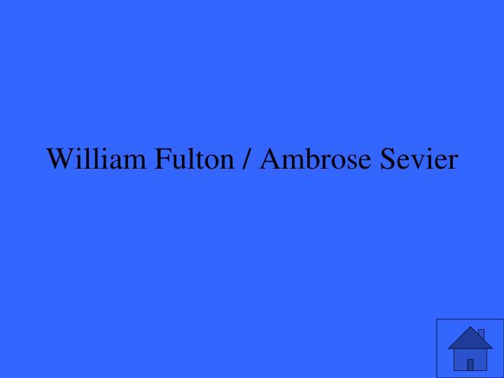 William Fulton / Ambrose Sevier