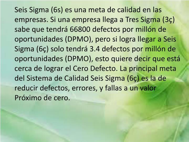 Seis Sigma (6s) es una meta de calidad en