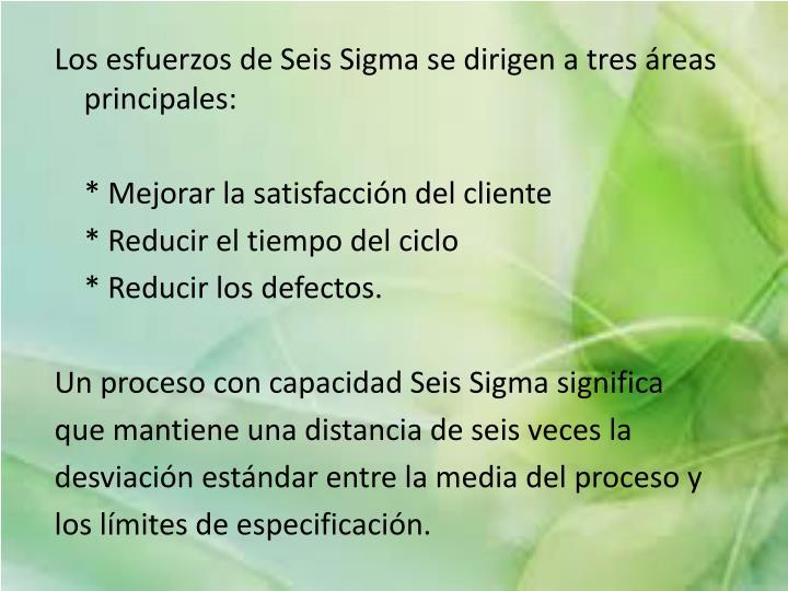 Los esfuerzos de Seis Sigma se dirigen a tres áreas principales