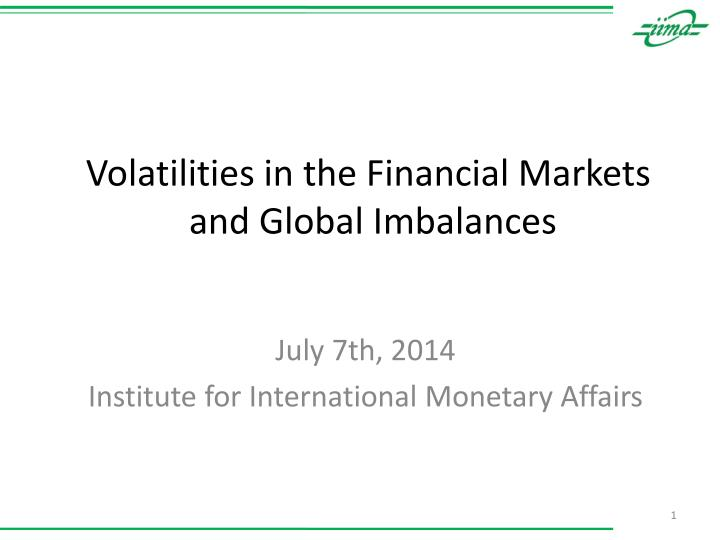 volatilities in the financial markets and global imbalances n.