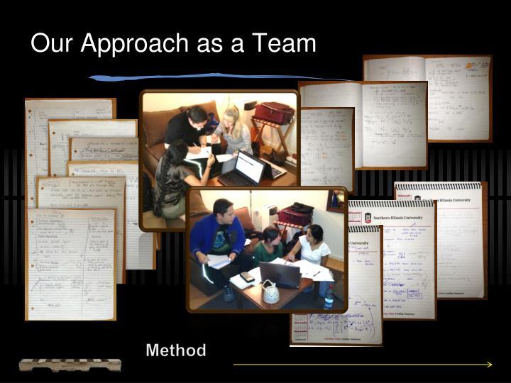 Our Approach as a Team