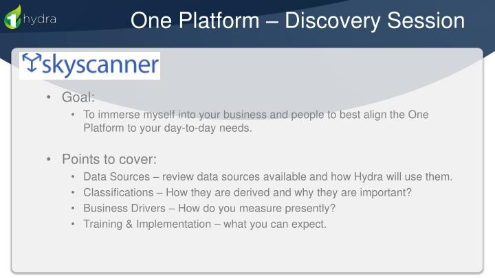 One platform discovery session