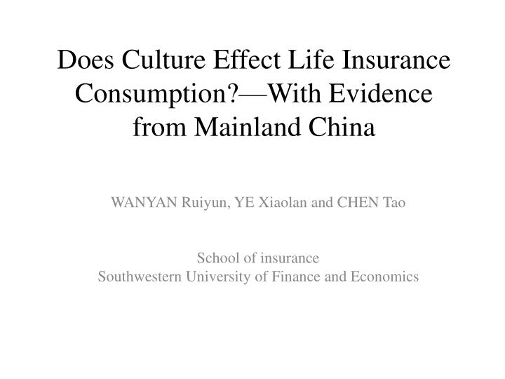 does culture effect life insurance consumption with evidence from mainland china n.