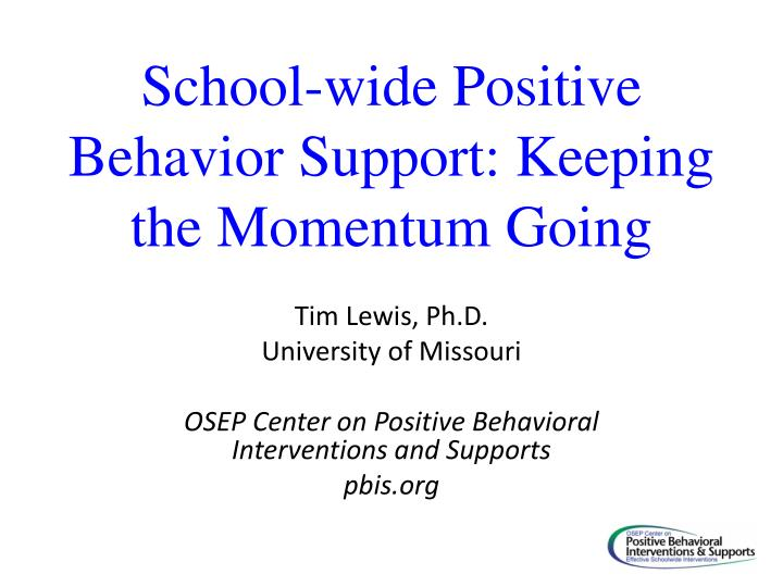 school wide positive behavior support keeping the momentum going n.