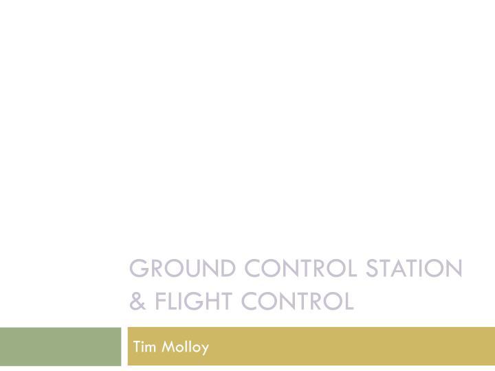 Ground Control Station & Flight control