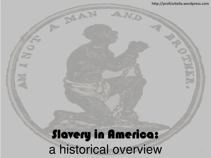 slavery in america a historical overview n.