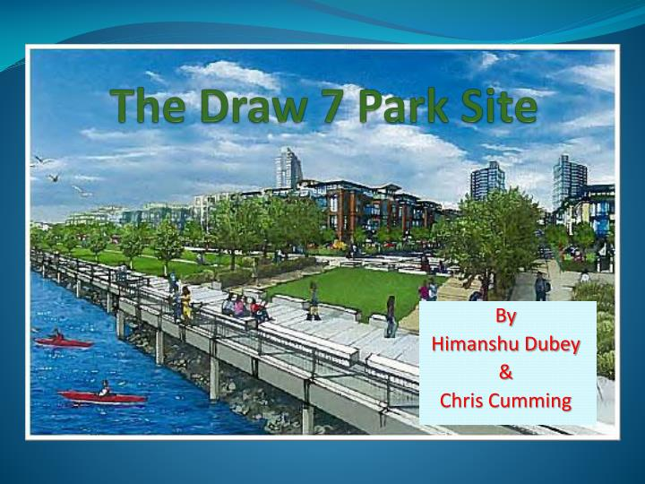 the draw 7 park site n.