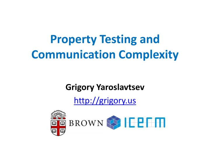 Property testing and communication complexity