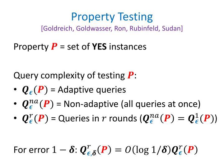 Property testing goldreich goldwasser ron rubinfeld sudan1