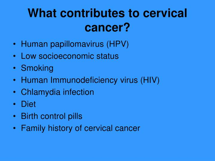 What contributes to cervical cancer?