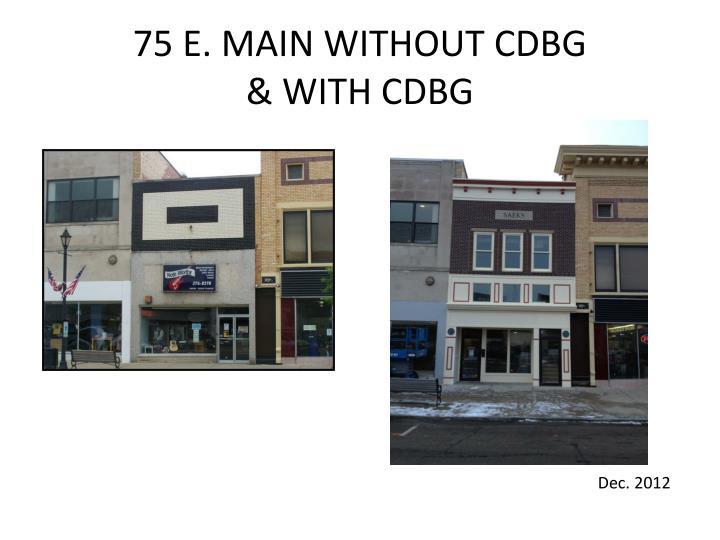 75 E. MAIN WITHOUT CDBG