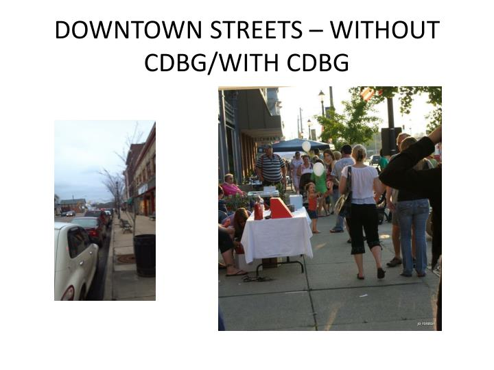 DOWNTOWN STREETS – WITHOUT CDBG/WITH CDBG
