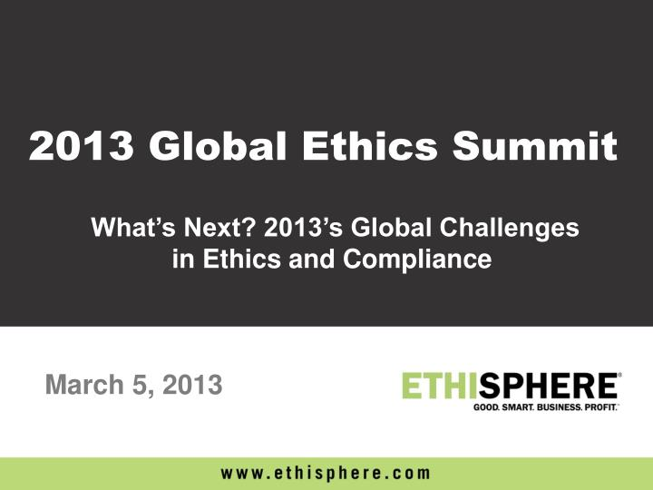 what s next 2013 s global challenges in ethics and compliance n.