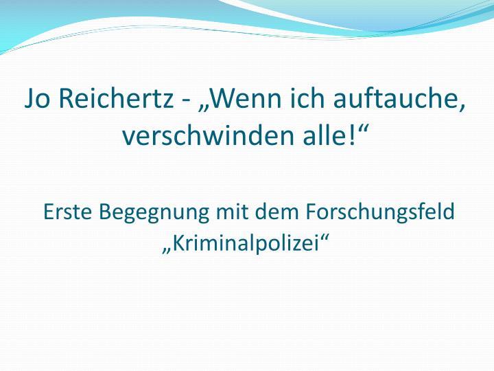 """Jo Reichertz - """"Wenn ich auftauche, verschwinden alle"""