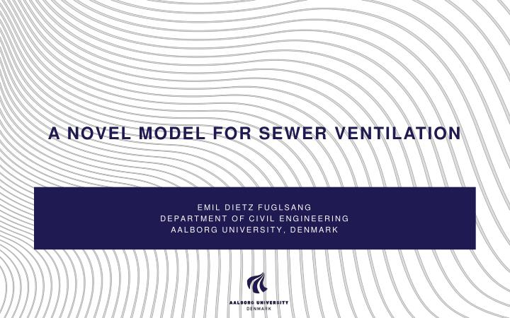 a novel model for sewer ventilation n.