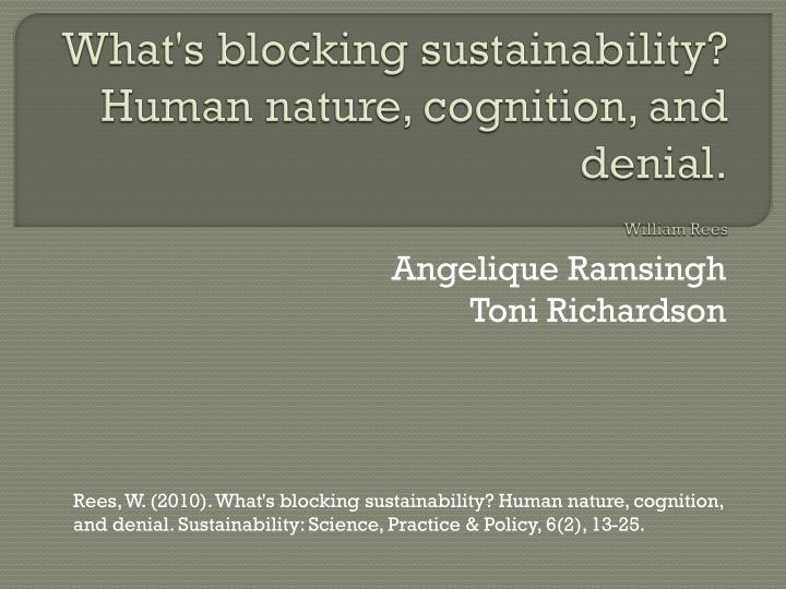 what s blocking sustainability human nature cognition and denial william rees n.