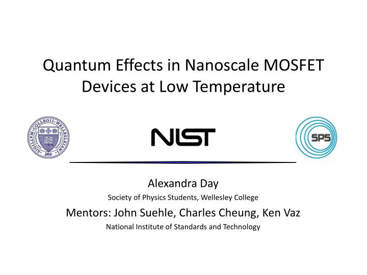 quantum effects in nanoscale mosfet devices at low temperature n.
