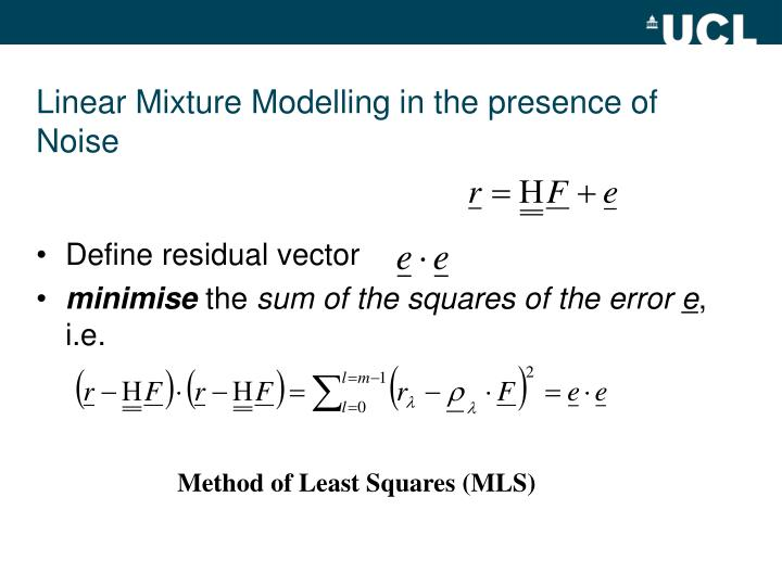 Linear Mixture Modelling in the presence of Noise