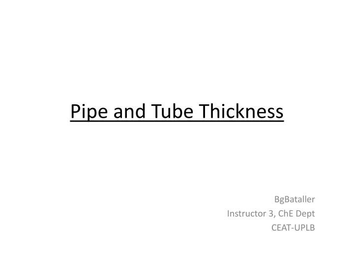pipe and tube thickness n.
