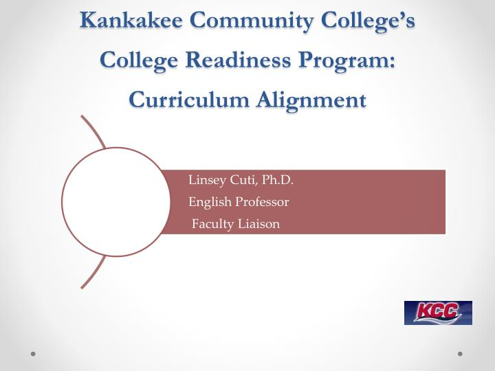 kankakee community college s college readiness program curriculum alignment n.