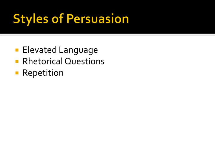 Styles of Persuasion