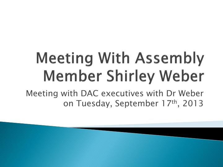 meeting with assembly member shirley weber n.