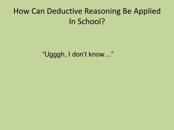 How Can Deductive Reasoning Be Applied In School?