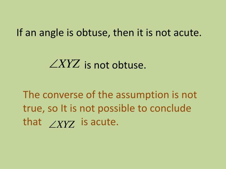 If an angle is obtuse, then it is not acute.