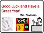good luck and have a great year mrs massaro