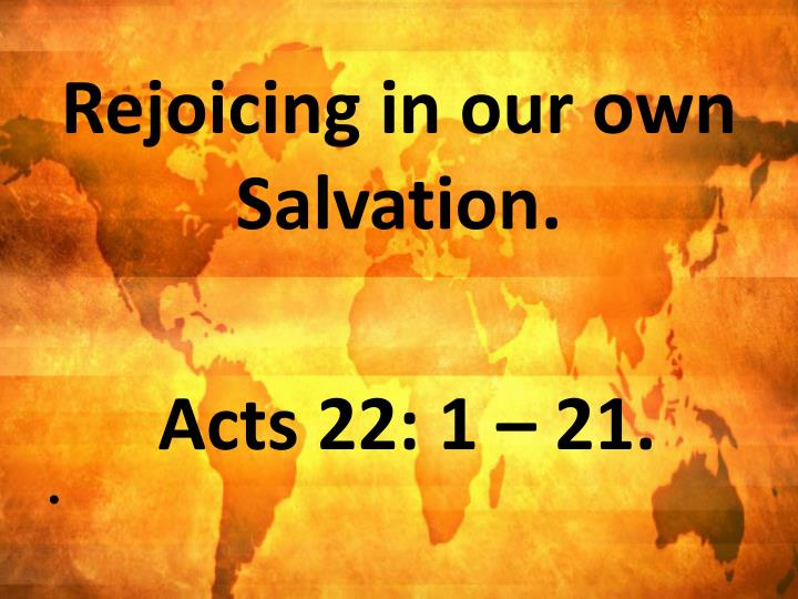 Rejoicing in our own Salvation.