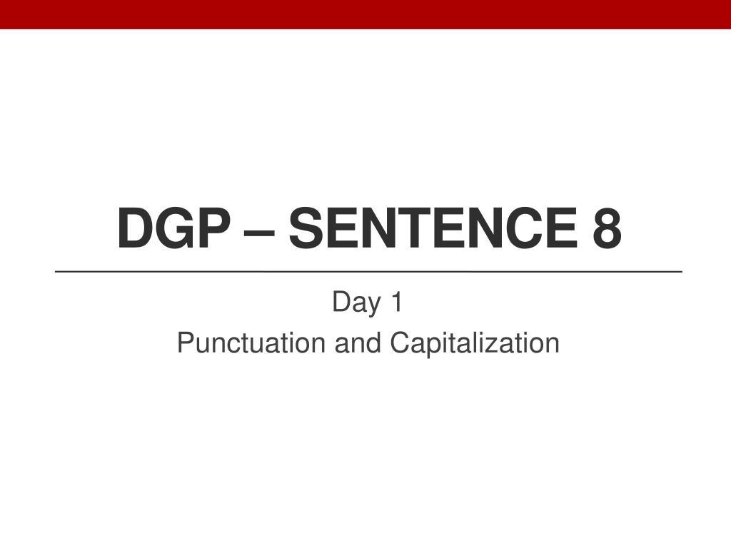 PPT - DGP – Sentence 8 PowerPoint Presentation - ID:2443825