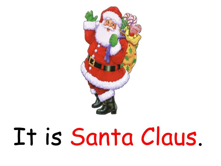 It is santa claus