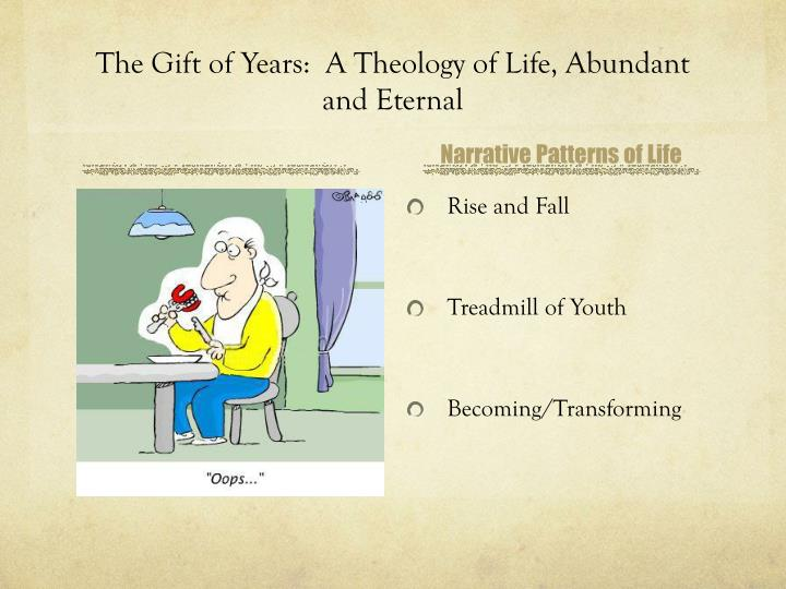 the gift of years a theology of life abundant and eternal n.