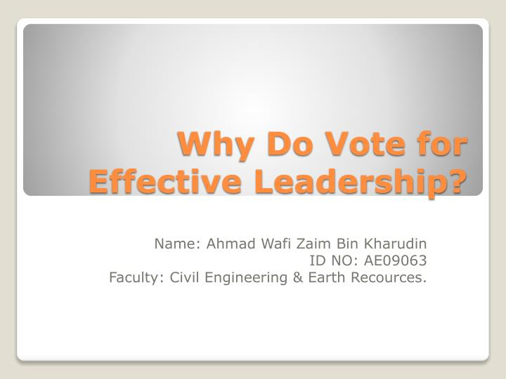why do vote for effective leadership n.
