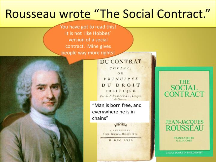 "Rousseau wrote ""The Social Contract."""