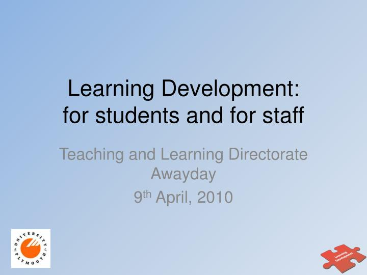 learn ing development for students and for staff n.