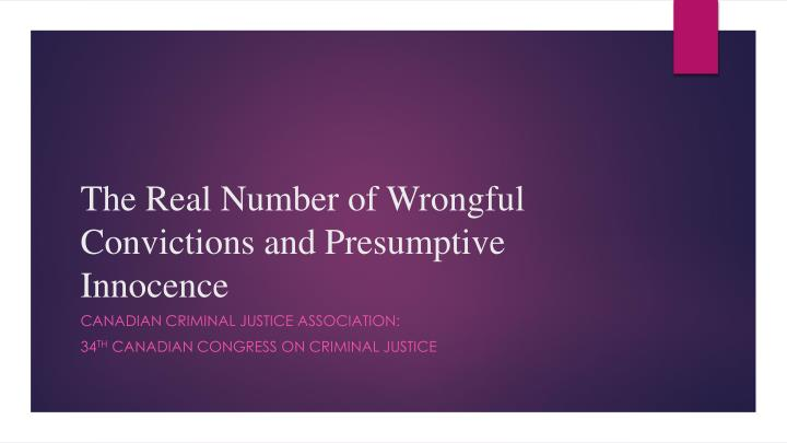 the real number of wrongful convictions and presumptive innocence n.