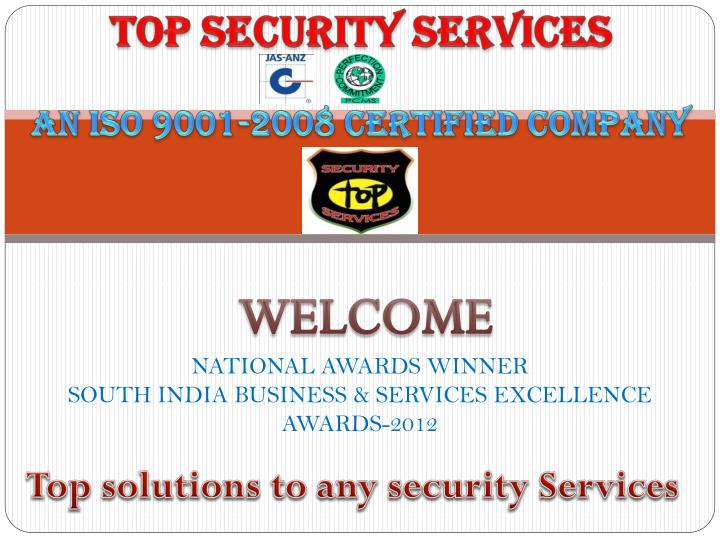 top security services an iso 9001 2008 certified company n.