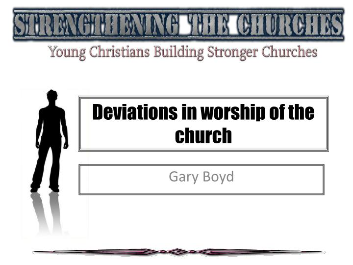 deviations in worship of the church n.