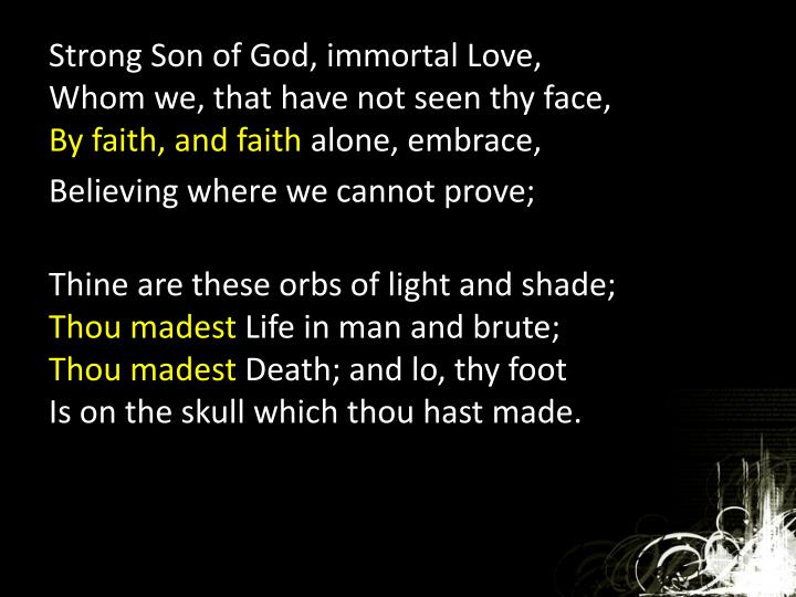 Strong Son of God, immortal Love,