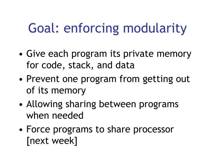 Goal: enforcing modularity