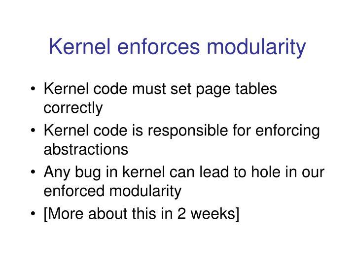 Kernel enforces modularity