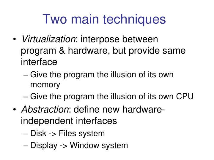 Two main techniques