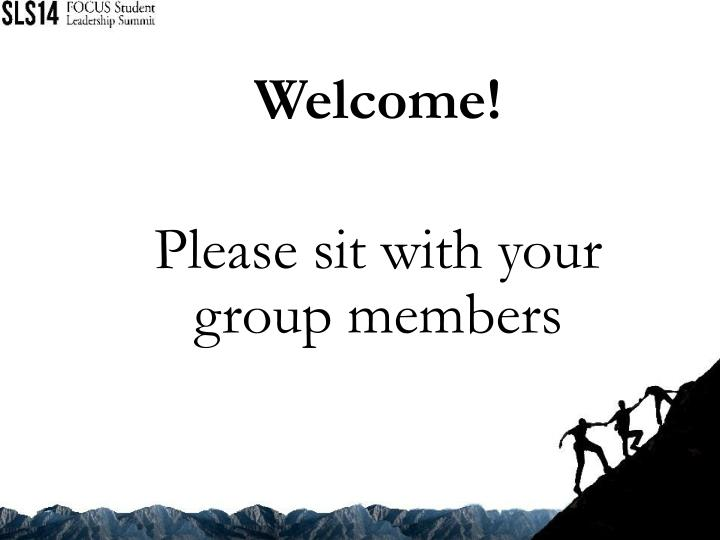 welcome please sit with your group members n.