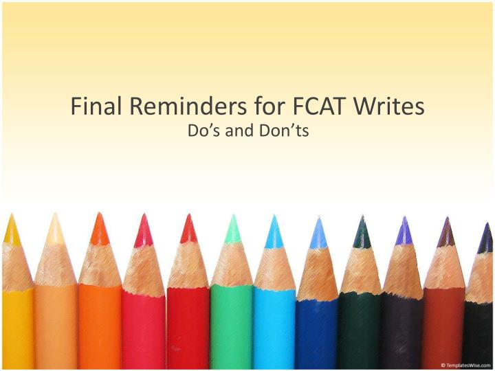 final reminders for fcat writes n.