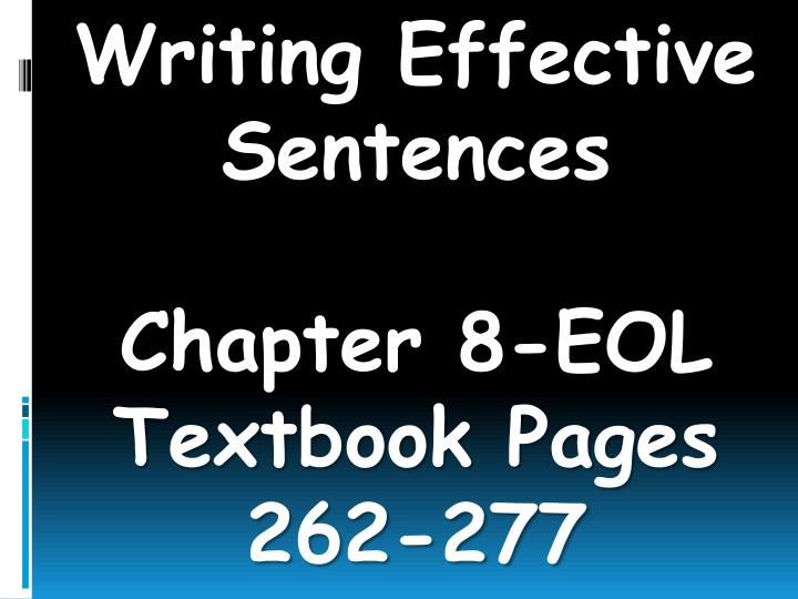 writing effective sentences chapter 8 eol textbook pages 262 277 n.