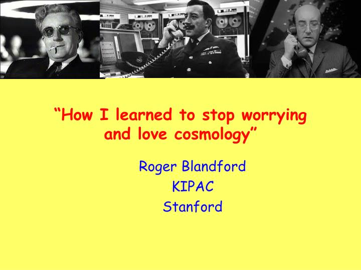 how i learned to stop worrying and love cosmology n.
