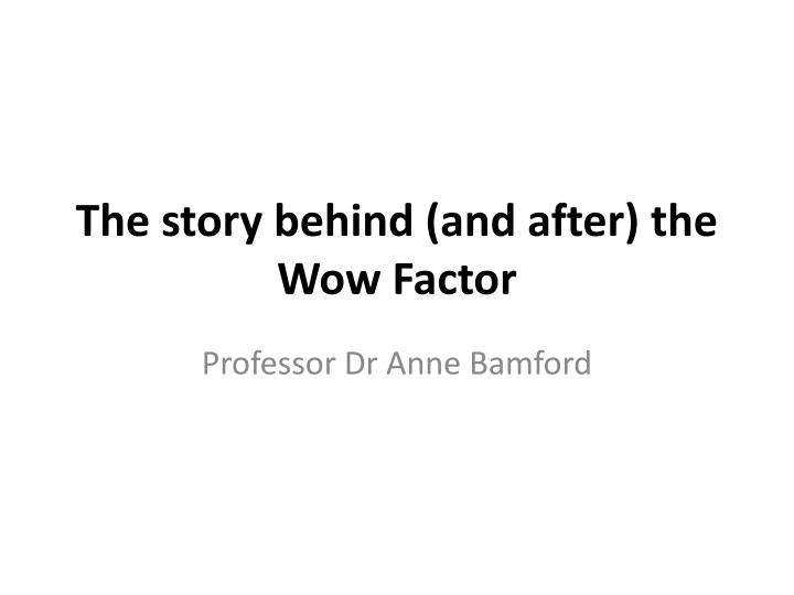 the story behind and after the wow factor n.